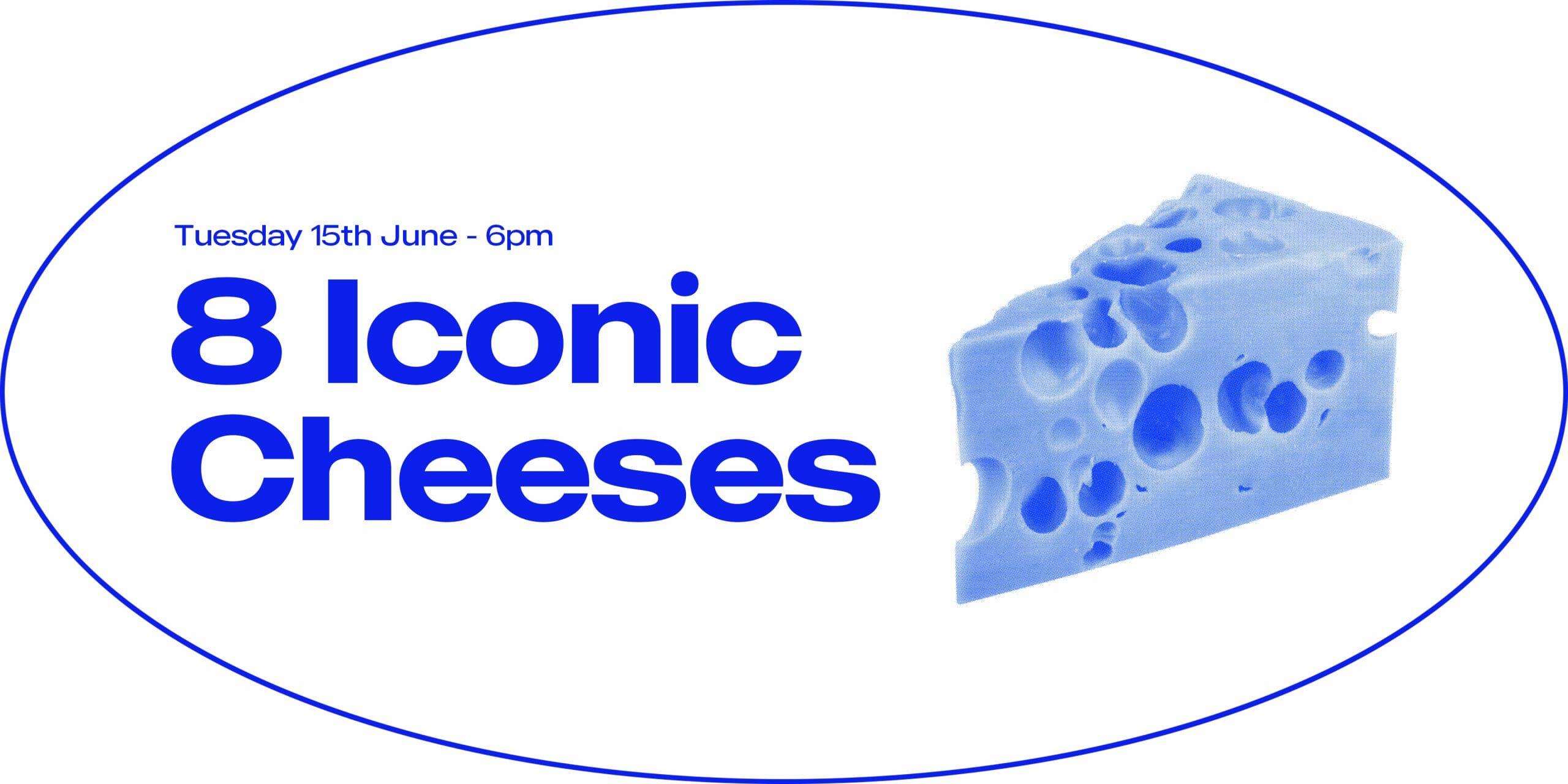 8 Iconic Cheeses